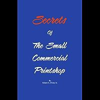 Secrets of The Small Commercial Printshop