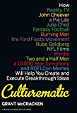 Culturematic: How Reality TV, John Cheever, a Pie Lab, Julia Child, Fantasy Football . . . Will Help You Create and Execute Breakthrough Ideas (English Edition)