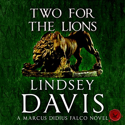 Two for the Lions: Falco, Book 10