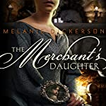 The Merchant's Daughter | Melanie Dickerson