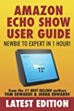 Amazon Echo Show: Newbie to Expert in 1 Hour