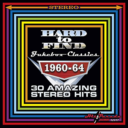 Hard To Find Jukebox Classics 1960-64: 30 Amazing Stereo Hits by Hit Parade