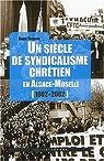 Un siècle de syndicalisme chrétien en Alsace-Moselle (1902-2002) par Vierling