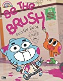 Be the Brush Doodle Book (The Amazing World of Gumball) by Brandon T. Snider (2014-10-16)
