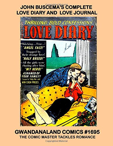 John Buscema's Complete Love Diary and Love Journal: Gwandanaland Comics #1695 --- The Comic Master Tackles Romance - His Complete Works From Two Popular Romance Titles