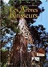 Les arbres bâtisseurs par Ansel