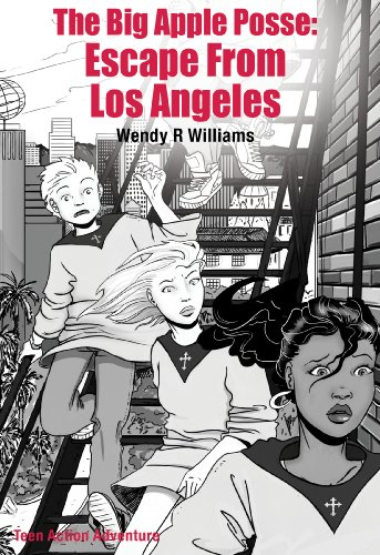 The Big Apple Posse: Escape From Los Angeles (The Big Apple Posse Trilogy Book 3)