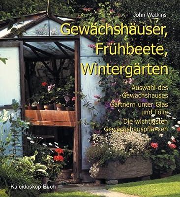 Gewachshauser Fruhbeete Wintergarten Auswahl Des