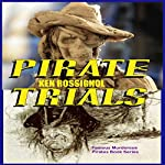 Pirate Trials: Famous Murderous Pirates Book Series: The Lives and Adventures of Famous and Sundry Pirates |  Huggins Point Editors
