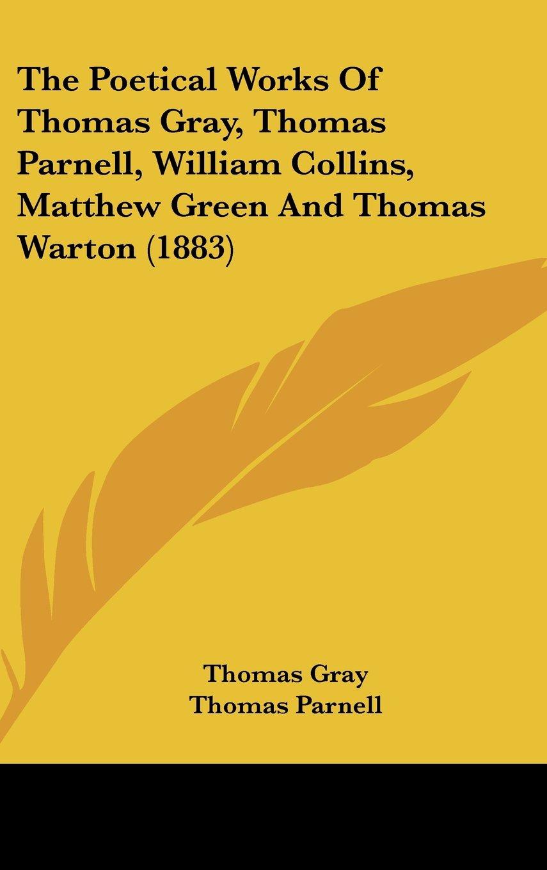 The Poetical Works Of Thomas Gray, Thomas Parnell, William Collins, Matthew Green And Thomas Warton (1883) pdf epub