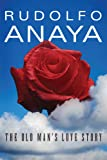 The Old Man's Love Story (Chicana and Chicano Visions of the Americas series)