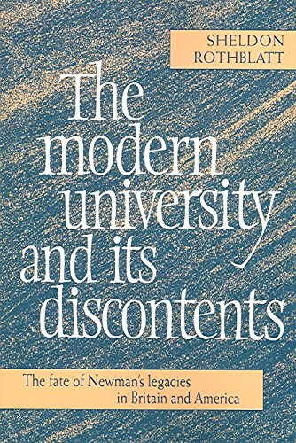 Download [The Modern University and Its Discontents: The Fate of Newman's Legacies in Britain and America] (By: Sheldon Rothblatt) [published: March, 2006] pdf