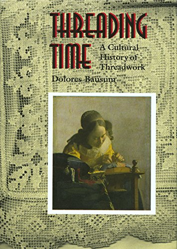 Download Threading Time: A Cultural History of Threadwork pdf epub