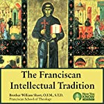 The Franciscan Intellectual Tradition | Br. William Short OFM STL STD
