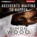 Accidents Waiting to Happen Audiobook by Simon Wood Narrated by James Langton
