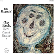 Clap Hands, Here Comes Charlie by Ella Fitzgerald (2012-08-03)