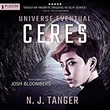 Ceres: Universe Eventual, Book 3 Audiobook by N.J. Tanger Narrated by Josh Bloomberg