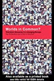 Worlds in Common? : Television Discourse in a Changing Europe, Richardson, Kay and Meinhof, Ulrike, 0415140609