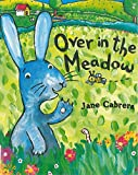 img - for Over in the Meadow (Jane Cabrera's Story Time) book / textbook / text book
