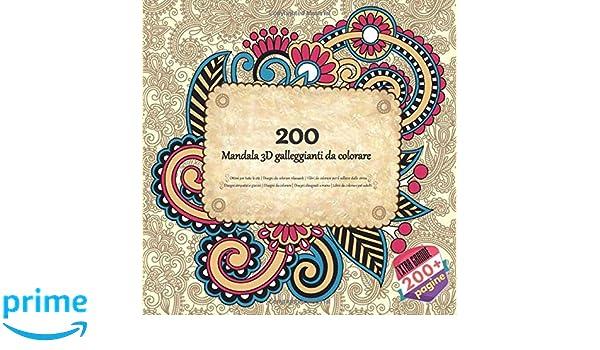 Amazon Com Libro Da Colorare Per Adulti 200 Mandala 3d