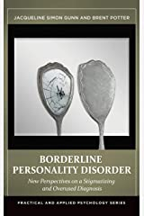 Borderline Personality Disorder: New Perspectives on a Stigmatizing and Overused Diagnosis (Practical and Applied Psychology) Hardcover