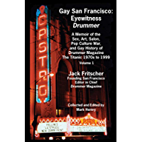 Gay San Francisco: Eyewitness Drummer - A Memoir of the Sex, Art, Salon, Pop Culture War, and Gay History of Drummer… book cover