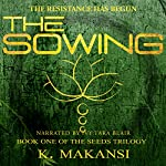 The Sowing: The Seeds Trilogy, Volume 1 | K. Makansi