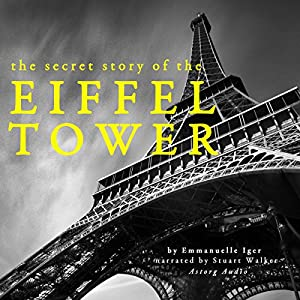 The Secret Story of the Eiffel Tower Audiobook