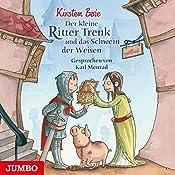 Der kleine Ritter Trenk und das Schwein der Weisen | Kirsten Boie