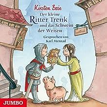 Der kleine Ritter Trenk und das Schwein der Weisen Hörbuch von Kirsten Boie Gesprochen von: Karl Menrad