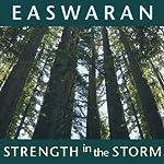 Strength in the Storm   Eknath Easwaran