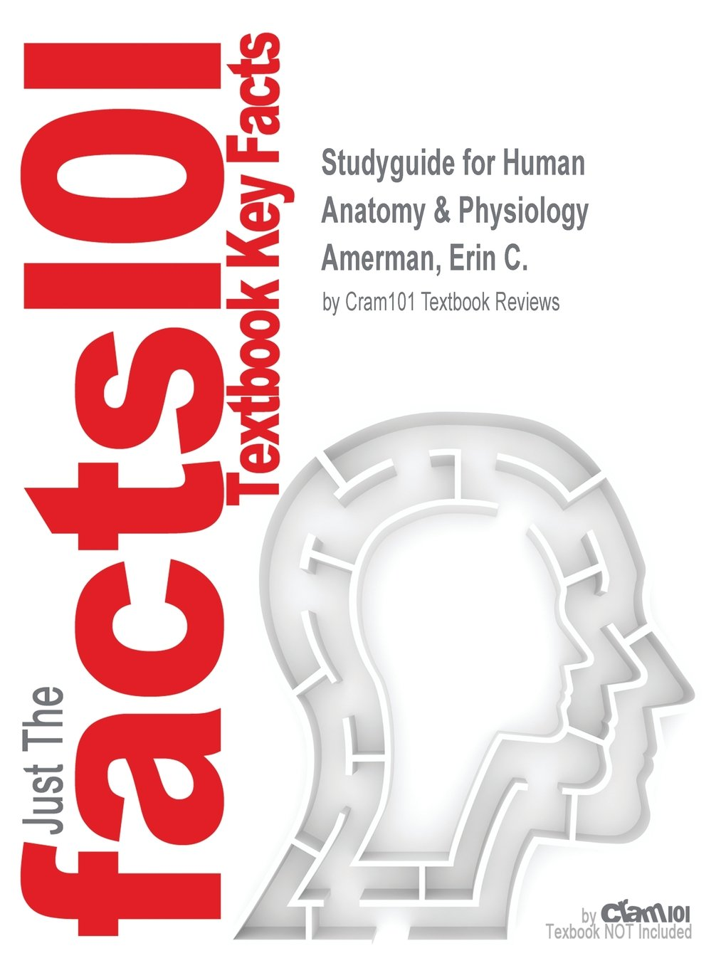 Studyguide for Human Anatomy & Physiology by Amerman, Erin C., ISBN ...