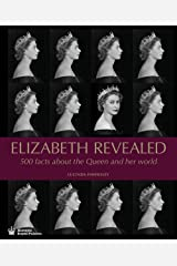 Elizabeth Revealed: 500 Facts About The Queen and Her World Hardcover