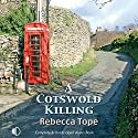 A Cotswold Killing Audiobook by Rebecca Tope Narrated by Caroline Lennon
