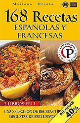 168 RECETAS ESPAÑOLAS Y FRANCESAS: Una selección de recetas típicas para degustar de exclusivos sabores (Colección Cocina Práctica - Edición 2 en 1 nº 34) (Spanish Edition)