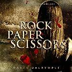 Rock Paper Scissors: The Lizzy Ballard Thrillers, Book 1 | Matty Dalrymple