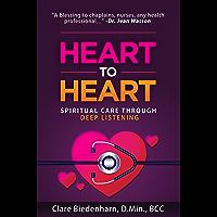 Heart to Heart: Spiritual Care through Deep Listening (Heart to Heart Spiritual Care™) (English Edition)