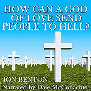 How Can a God of Love Send People to Hell? Audiobook