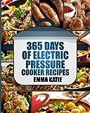 high pressure cooking recipes - Pressure Cooker: 365 Days of Electric Pressure Cooker Recipes (Pressure Cooker, Pressure Cooker Recipes, Pressure Cooker Cookbook, Electric Pressure Cooker Books, Instant Pot Pressure Cooker Cookbook)