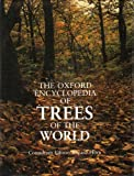 Oxford Encyclopedia of Trees of the World, , 0192177125