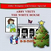 Abby Visits the White House: Abby Douglas Christmas Special | M M Plott
