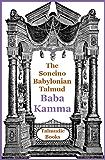 Talmud Baba Kamma (Soncino Babylonian Talmud Book 31)