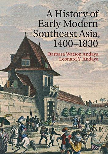 A History of Early Modern Southeast Asia, 1400-1830 [Barbara Watson Andaya - Leonard Y. Andaya] (Tapa Blanda)