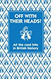 Off with Their Heads!, Martin Oliver and Andrew Pinder, 1906082723