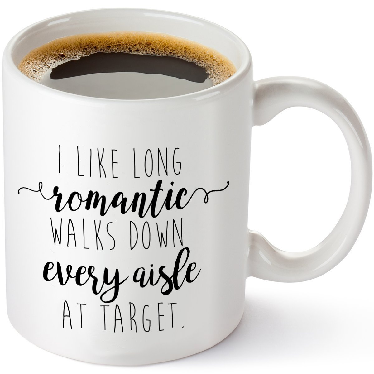 I Like Long Romantic Walks at Target Funny Coffee Mug 11oz - Unique Christmas Gift Idea for Her, Mom, Wife, Girlfriend, Sister, Grandmother, Aunt - Birthday Gifts for Women - Mother Day Gifts