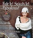 Felt It! Stitch It! Fabulous!: Creative Wearables from Flea Market Finds