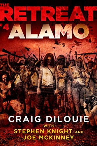 The Retreat #4: Alamo by [DiLouie, Craig, Knight, Stephen, McKinney, Joe]