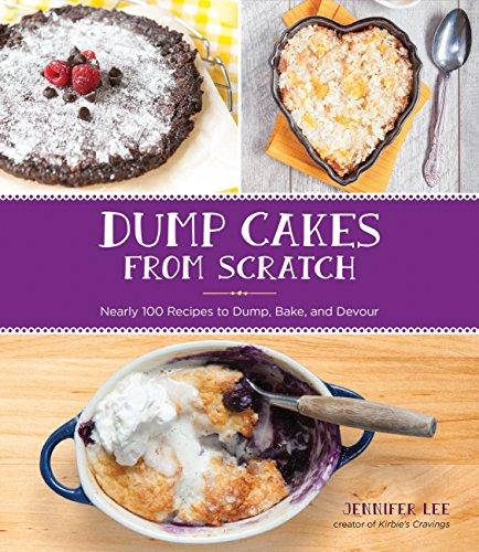 Recipe Dump Cake - Dump Cakes from Scratch: Nearly 100
