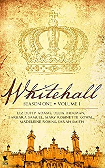 Whitehall - Season One Volume One by [Adams, Liz Duffy, Sherman, Delia, Samuel, Barbara, Kowal, Mary Robinette, Robins, Madeleine, Smith, Sarah]