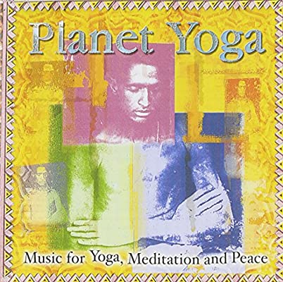 Planet Yoga: Music for Yoga, Meditation and Peace: Various ...
